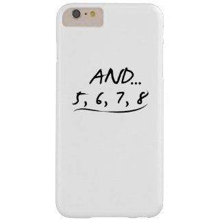 Funny Dancing Teacher Gift And 5 6 7 8 Love Dance Barely There iPhone 6 Plus Case