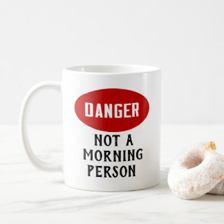 Funny Danger Not A Morning Person Coffee Mug
