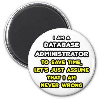 Funny Database Administrator T-Shirts Refrigerator Magnet