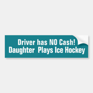 Funny, Daughter Plays Ice Hockey Bumper Sticker
