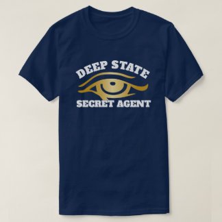 "Funny ""Deep State Secret Agent"" T-Shirt"