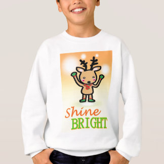 Funny deer cartoon Shine Bright quotes Sweatshirt