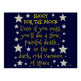 Funny Demotivational Shoot for Moon Outer Space Postcard