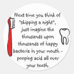 Funny Dental Humour - round sticker