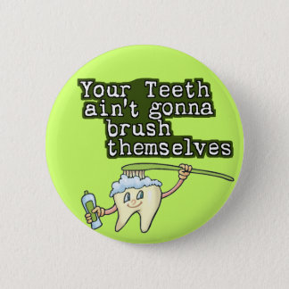 Funny Dentist Dental Hygienist 6 Cm Round Badge