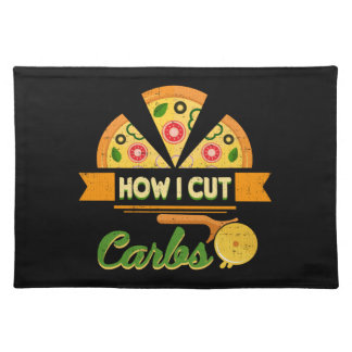 Funny Diet Humor - How I Cut Carbs - Pizza Novelty Placemat