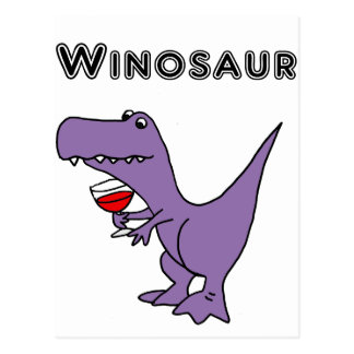 Funny Dinosaur with Wine is a Winosaur Postcard
