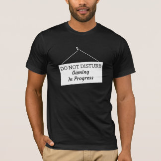Funny | Do Not Disturb Gaming In Progress T-Shirt