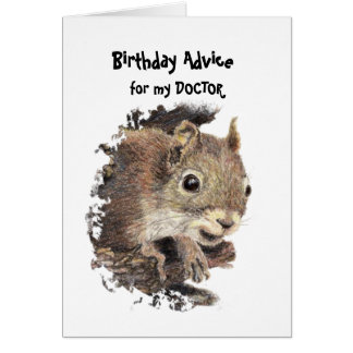 Funny DOCTOR Old Age Birthday Squirrel Advice Card