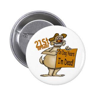 Funny Dog 21st Birthday Gifts 6 Cm Round Badge