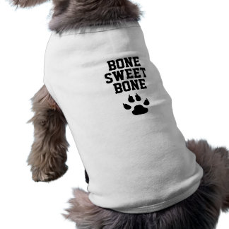 Funny Dog Bone Sweet Bone Shirt