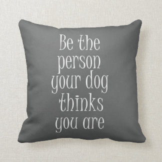 Funny Dog Quote Cushion