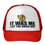 Funny Dog Saying, It Was Me Cap