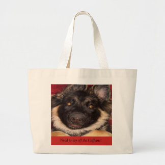 Funny Dog Tote bag 'Need to lay off the Caffeine""