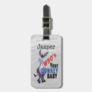 Funny Donkey, Who is Your Donkey Baby Luggage Tag