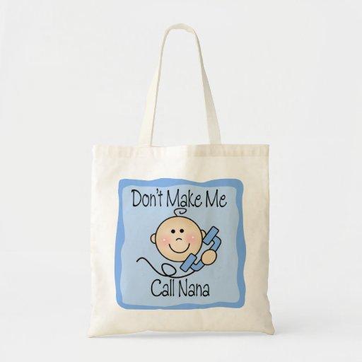 Funny Don't Make Me Call Nana Canvas Bag