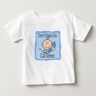 Funny Don't Make Me Call Nonno Baby T-Shirt