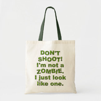 Funny Don't Shoot, Just Look Like Zombie Bag