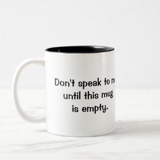Funny Don't Speak to Me 11 oz Coffee Mug (Black)