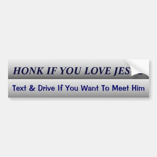 Funny Dont Text and Drive Slogan Bumper Stickers
