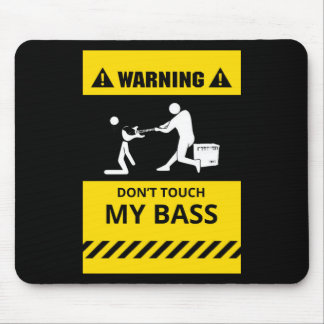 Funny Don't Touch My Bass Mouse Pad