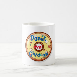 "Funny ""Donut ever give up"" Coffee Mug"