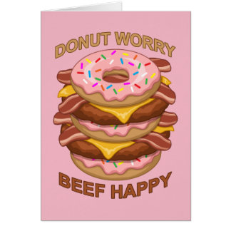 Funny Donut Worry Beef Happy Bacon Cheeseburger Card