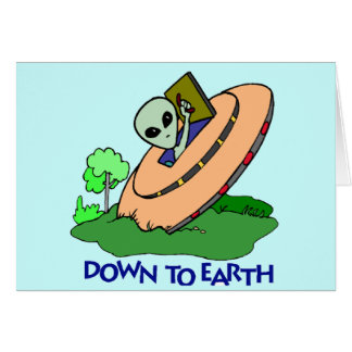 Funny Down To Earth Alien T-shirts Gifts Card
