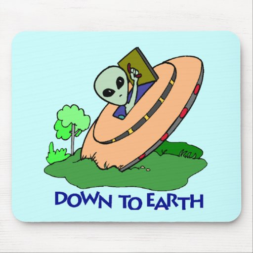 Funny Down To Earth Alien T-shirts Gifts Mouse Mats
