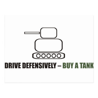 Funny - Drive defensively buy a tank Post Cards
