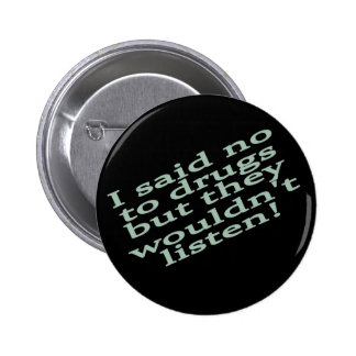 Funny drug pinback buttons