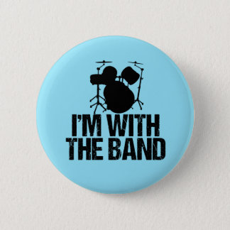 Funny Drummer I'm With the Band 6 Cm Round Badge