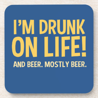 Funny Drunk on Life ... and Beer Coasters