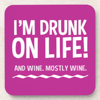 Funny Drunk on Life ... and Wine Beverage Coaster