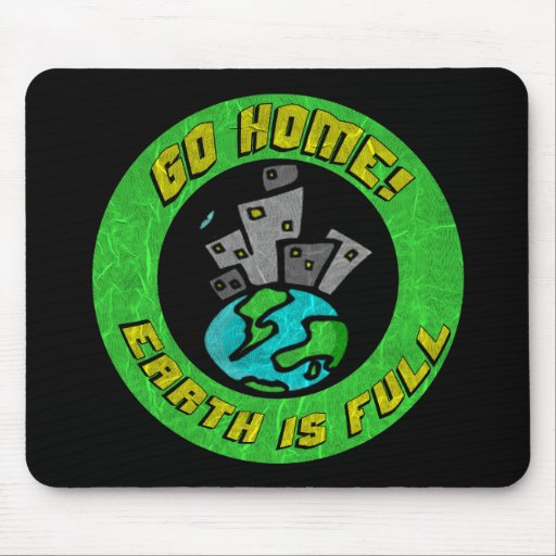Funny Earth Is Full T-shirts Gifts Mouse Mat