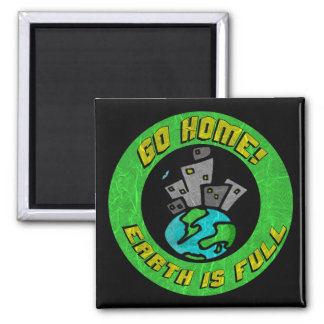 Funny Earth Is Full T-shirts Gifts Square Magnet