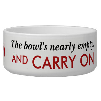 Funny Empty Pet Bowl Keep Calm Carry On Eating