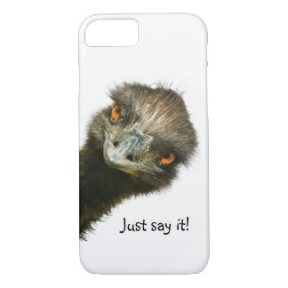 Funny Emu Just Say It iPhone 7 Case