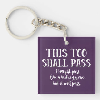 Funny Encouragement This Too Shall Pass Optimist Key Ring