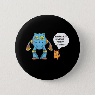 Funny Engineering Science Robotics And Angry Cat 6 Cm Round Badge