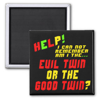 Funny Evil Twin T-shirts Gifts Square Magnet