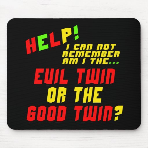 Funny Evil Twin T-shirts Gifts Mouse Mats
