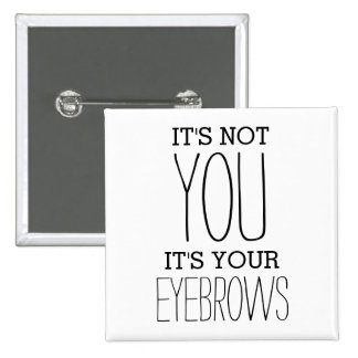 Funny Eyebrows Insult Joke 15 Cm Square Badge