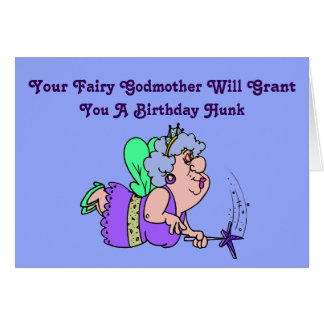 """Funny """"Fairy Godmother"""" Birthday Card with Hunk"""