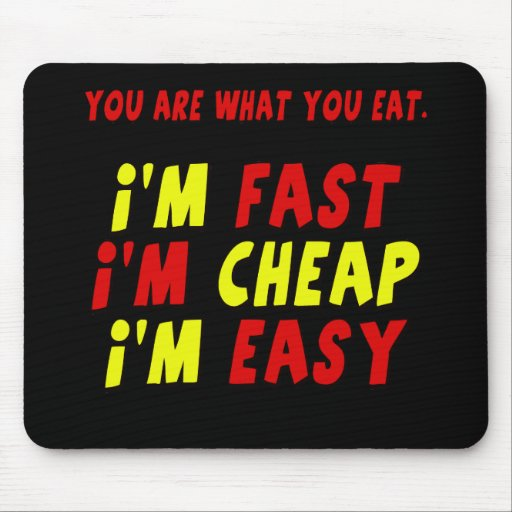 Funny Fast Cheap Easy T-shirts Gifts Mouse Pads