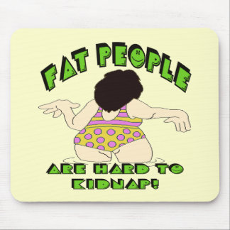 Funny Fat People T-shirts Gifts Mouse Pad