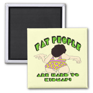 Funny Fat People T-shirts Gifts Square Magnet