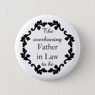 Funny Father in law wedding 6 Cm Round Badge