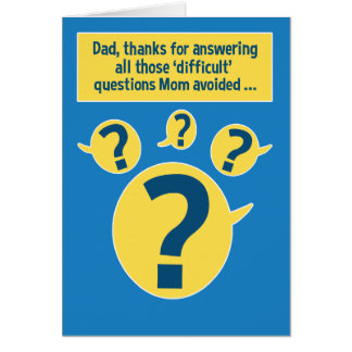 Funny Father's Day Card: Tough Questions Card
