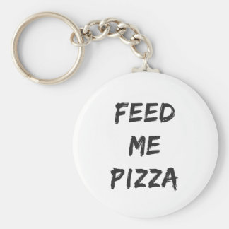 Funny Feed Me Pizza Quote Print Key Ring